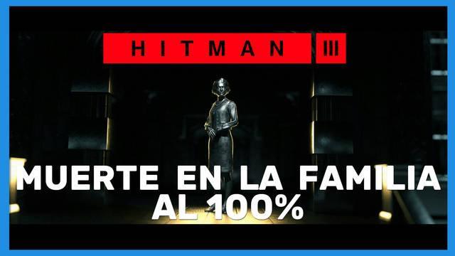 Muerte en la familia en Hitman 3 al 100%