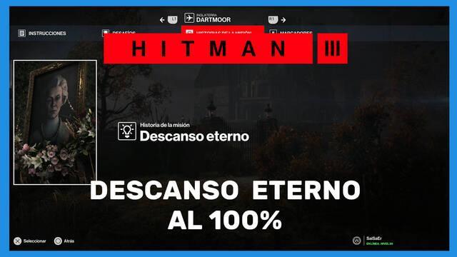 Descanso eterno en Hitman 3 al 100%