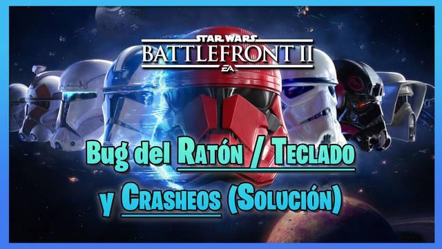 Star Wars Battlefront 2: error de crash y ratón - Solución