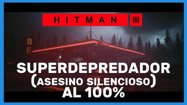 Superdepredador (Asesino Silencioso) en Hitman 3 al 100%
