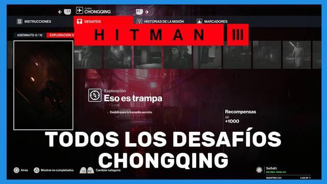 Hitman 3: TODOS los desafíos de Chongqing y cómo completarlos