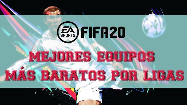 FIFA 20: Los mejores equipos más baratos pero chetados por Ligas