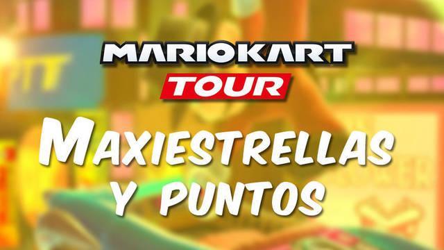 Mario Kart Tour: Cómo conseguir Maxiestrellas y puntos (muy rápido)