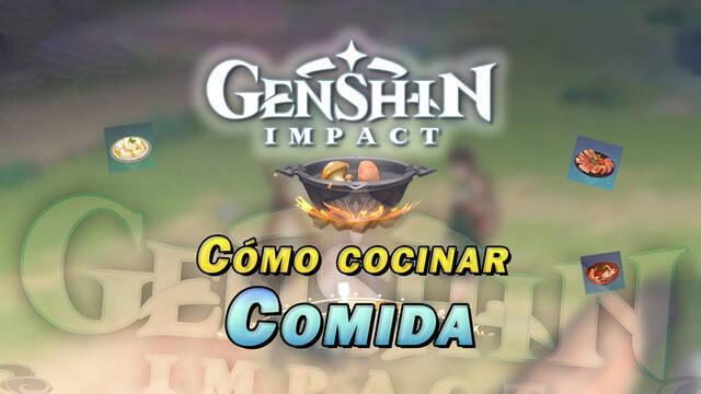 Genshin Impact: Cómo cocinar platos y recetas y procesar ingredientes