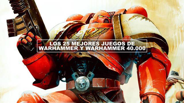 Los 25 mejores juegos de Warhammer y Warhammer 40.000