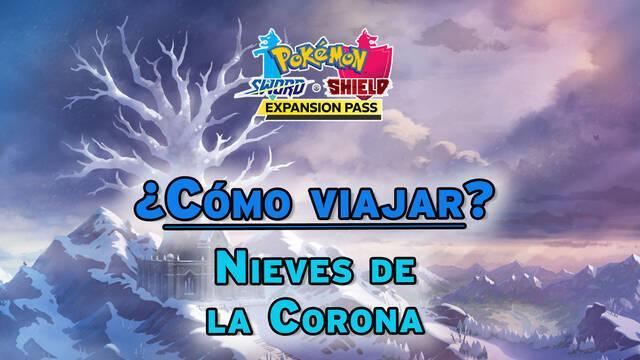¿Cómo empezar el DLC: Las Nieves de la Corona en Pokémon Espada y Escudo?