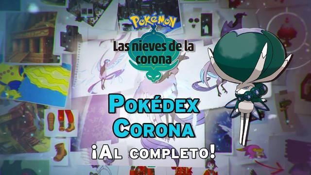 Pokédex de Las Nieves de la Corona: Todos los Pokémon y cómo conseguirlos