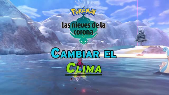 Cómo cambiar el clima de Las Nieves de la Corona en Pokémon Espada y Escudo