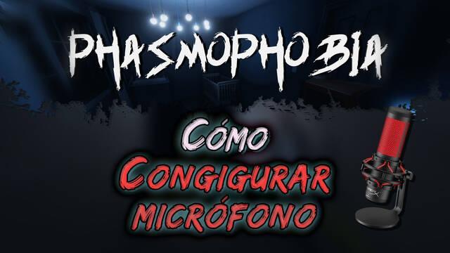 Phasmophobia: Configurar el micrófono y solución de problemas