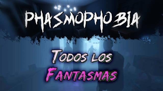 Phasmophobia: Todos los Fantasmas y cómo saber cuál es