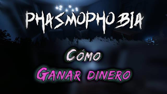 Phasmophobia: Cómo ganar dinero fácilmente y rápido