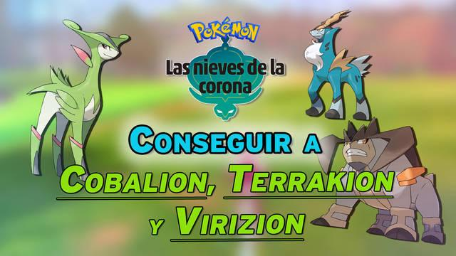 Conseguir a Cobalion, Terrakion y Virizion en Las Nieves de la Corona