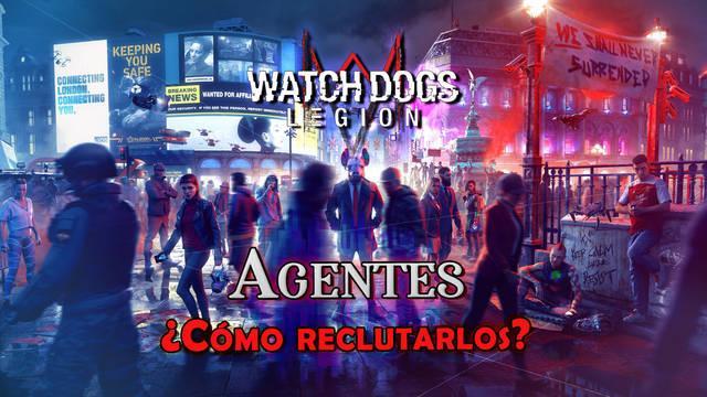 Watch Dogs Legión: Cómo reclutar y desbloquear agentes