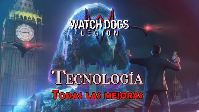 Watch Dogs Legión: TODAS las mejoras de Tecnología y cómo conseguirlas