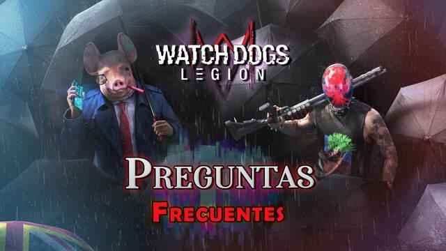 Watch Dogs Legión: Preguntas frecuentes y resolución de problemas
