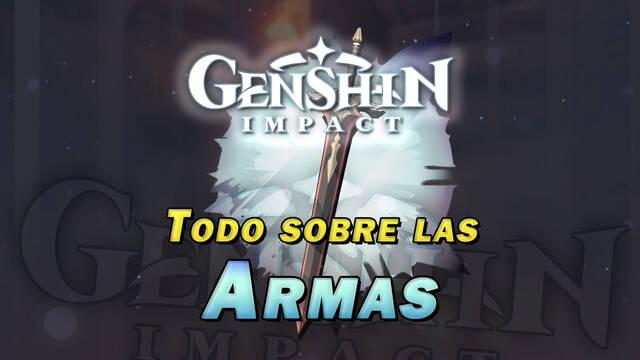 Todas las Armas en Genshin Impact: y cómo conseguirlas