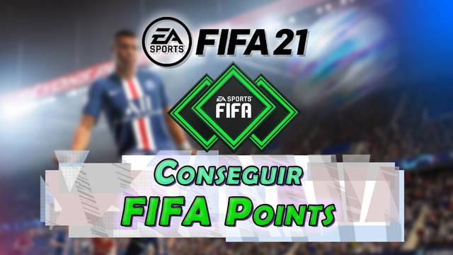 FIFA 21: ¿Cómo conseguir FIFA Points en FUT y para qué sirven?