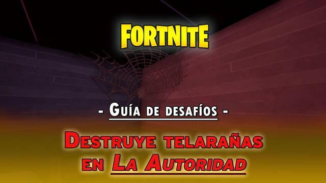 Fortnite: Destruye telarañas en La Autoridad - SOLUCIÓN