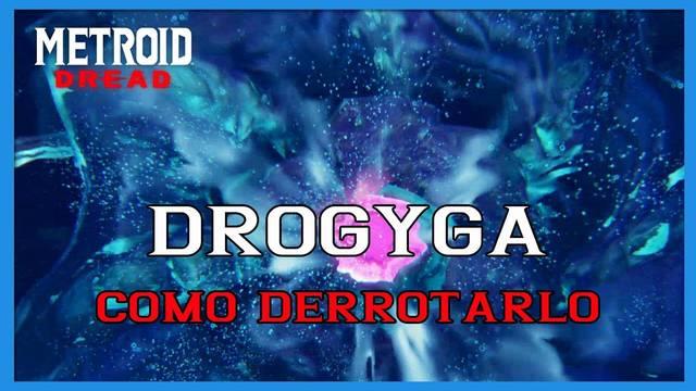 Metroid Dread: cómo derrotar a Drogyga