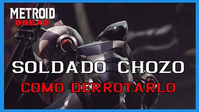 Metroid Dread: cómo derrotar al Soldado Chozo