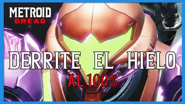 Derrite el hielo en Metroid Dread y cómo completarlo al 100%