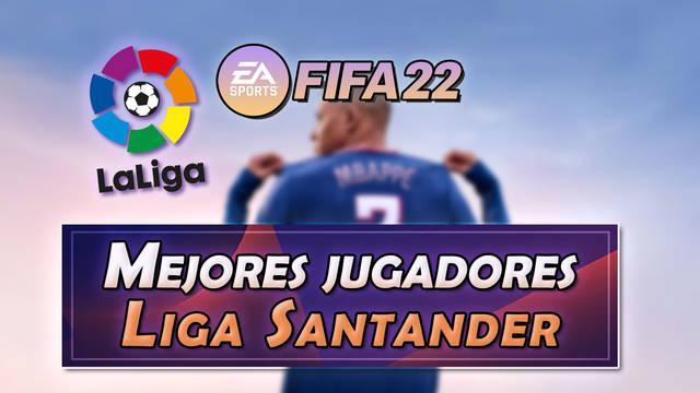 FIFA 22: Los 15 mejores jugadores de la Liga Santander - Medias y valoración