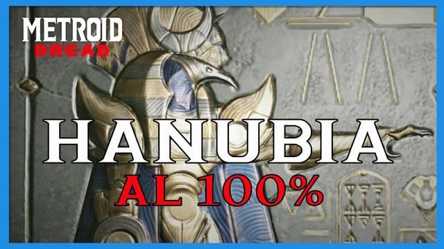 Hanubia en Metroid Dread y cómo completarlo al 100%
