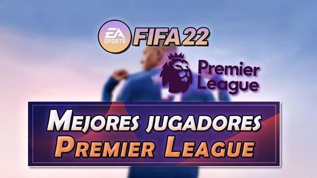 FIFA 22: Los 15 mejores jugadores de la Premier League - Medias y valoración