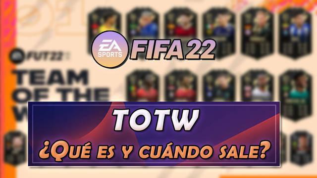 TOTW en FIFA 22: ¿Qué es y cuándo sale uno nuevo?
