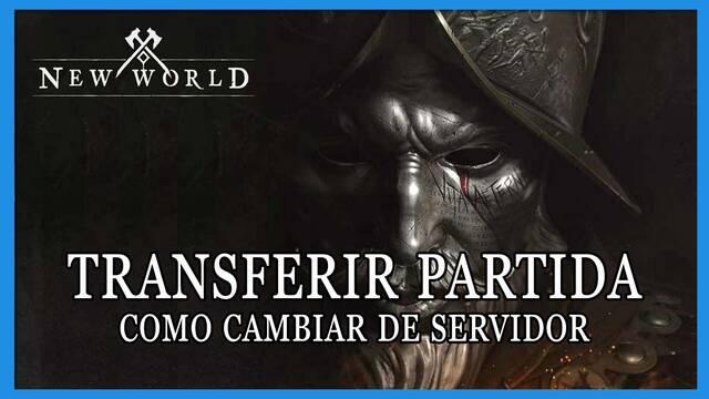 New World: cómo transferir nuestra partida entre servidores