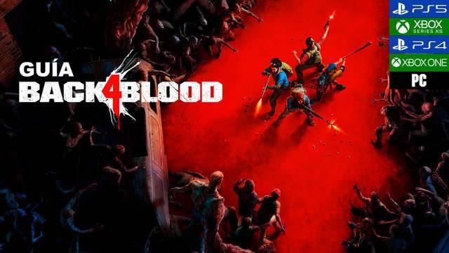 Guía Back 4 Blood: trucos, consejos y secretos