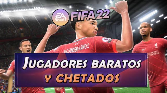 FIFA 22: Los mejores jugadores baratos y chetados para Ultimate Team