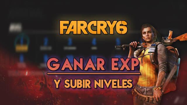 Far Cry 6: Cómo ganar EXP rápidamente y subir todos los niveles