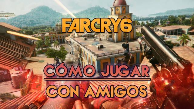 Multijugador Far Cry 6: ¿Cómo jugar en cooperativo con amigos?