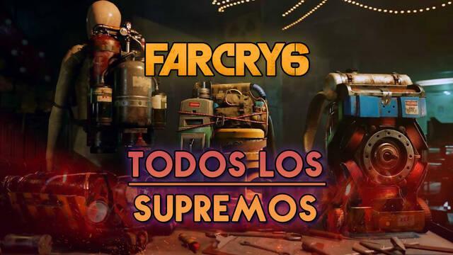 Far Cry 6: Todos los Supremos y cómo conseguirlos