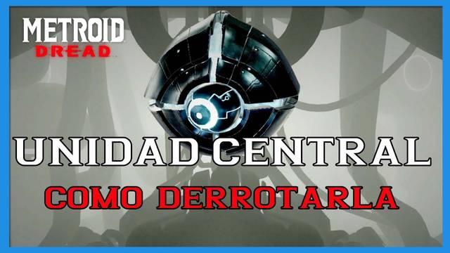 Metroid Dread: cómo derrotar a la Unidad Central