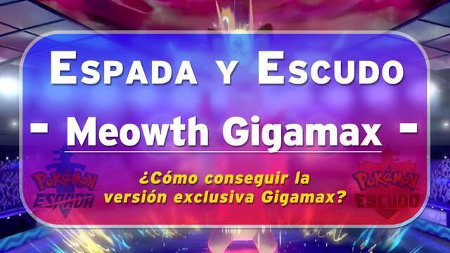 ¿Cómo conseguir a Meowth Gigamax en Pokémon Espada y Escudo?