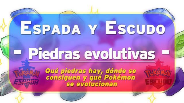 Piedras evolutivas en Pokémon Espada y Escudo: Localización y qué Pokémon evolucionan
