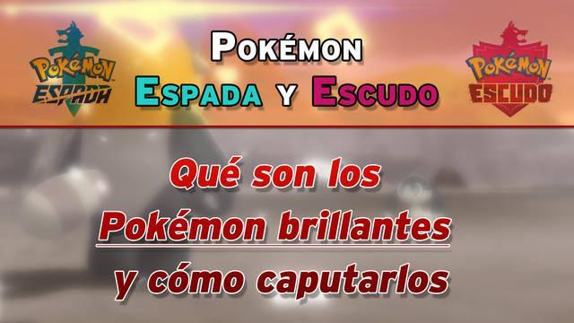 Pokémon brillantes / aurales en Espada y Escudo: ¿Qué son y cómo se consiguen?