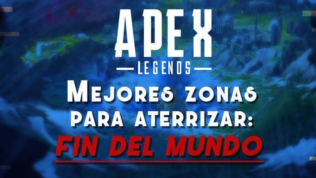 Apex Legends: Consejos y MEJORES lugares para aterrizar en el mapa Fin del Mundo