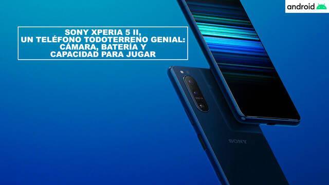 Sony Xperia 5 II, un teléfono todoterreno genial: cámara, batería y capacidad para jugar