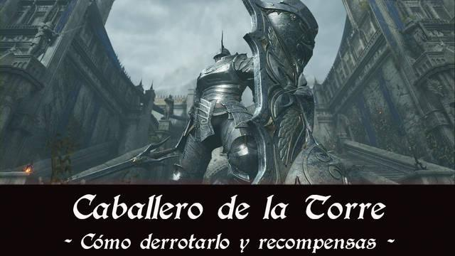 Caballero de la Torre en Demon's Souls Remake - Cómo derrotarlo y estrategias