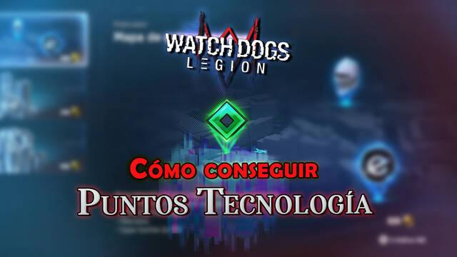 Watch Dogs Legión: Cómo conseguir Puntos de tecnología