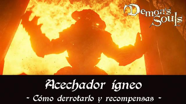 Acechador ígneo en Demon's Souls Remake - Cómo derrotarlo y estrategias