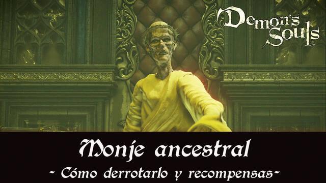 Monje ancestral en Demon's Souls Remake - Cómo derrotarlo y estrategias