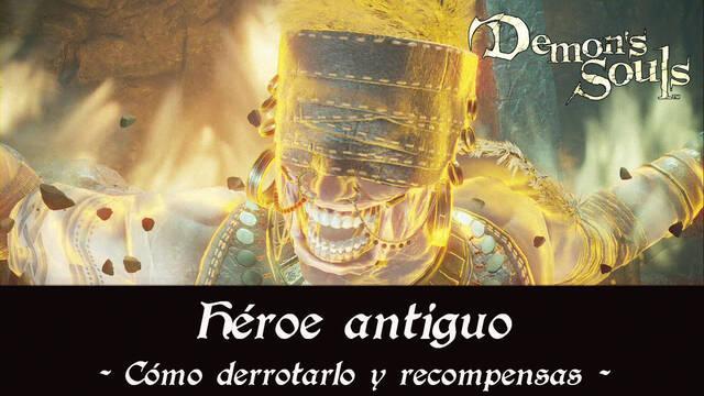 Héroe antiguo en Demon's Souls Remake - Cómo derrotarlo y estrategias