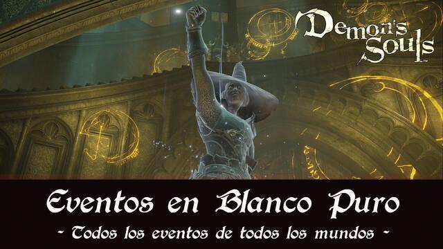 Demon's Souls Remake - TODOS los eventos de los mundos en Blanco puro