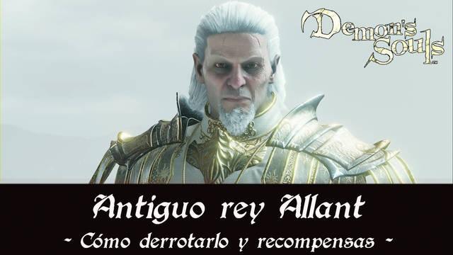 Antiguo rey Allant en Demon's Souls Remake - Cómo derrotarlo y estrategias