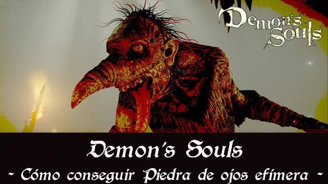 Demon's Souls Remake - Cómo conseguir piedras de ojos efímeros