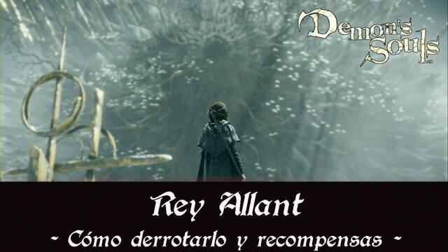 Rey Allant en Demon's Souls Remake - Cómo derrotarlo y estrategias